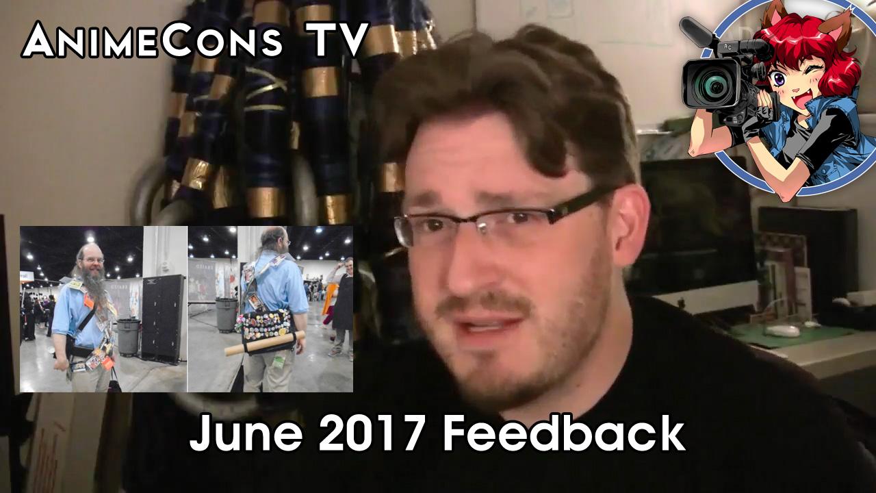 AnimeCons TV - June 2017 Feedback
