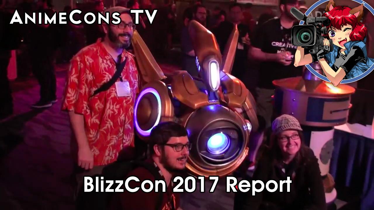 AnimeCons TV - BlizzCon 2017 Report