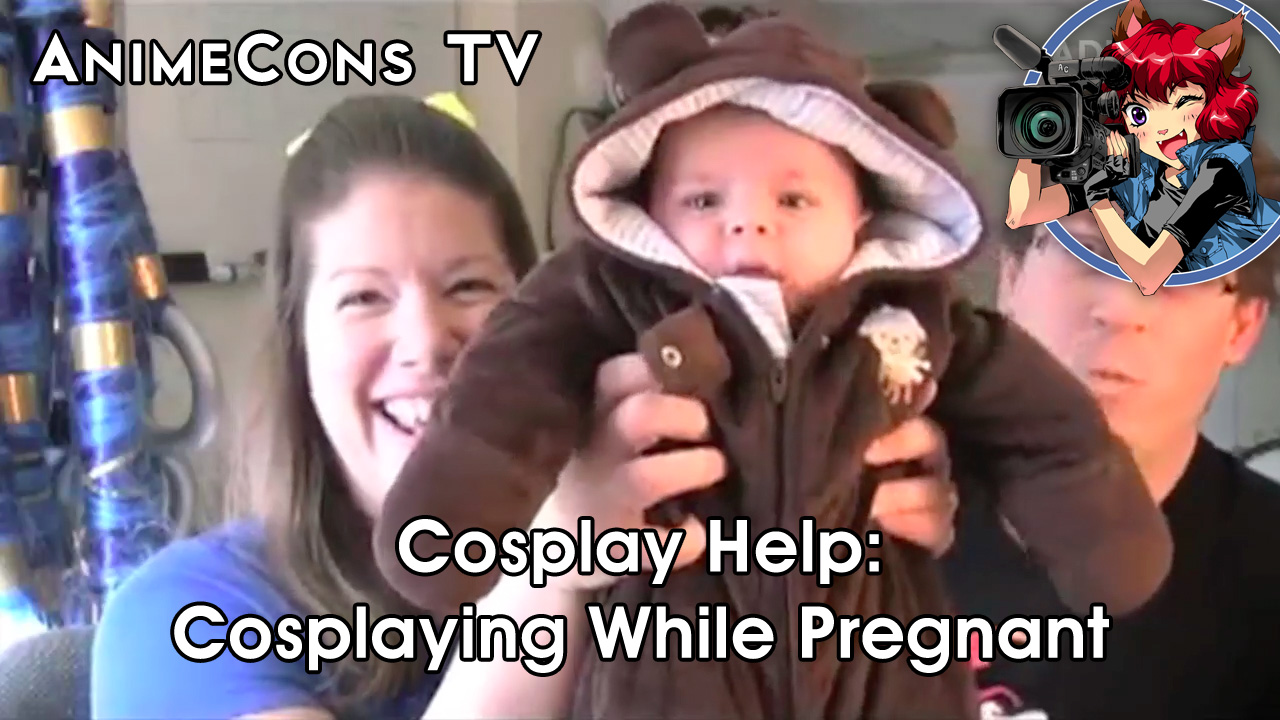 AnimeCons TV - Cosplay Help: Cosplaying While Pregnant