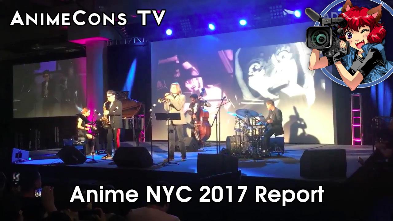 AnimeCons TV - Anime NYC 2017 Report