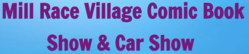 Mill Race Village Comic Book Show & Car Show 2018