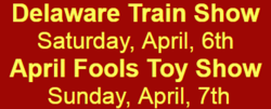 Delaware Train & April Fools Toy Show 2019