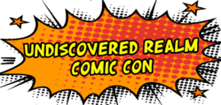 Undiscovered Realm Comic Con 2019