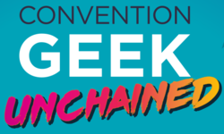 Convention Geek Unchained 2021