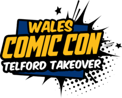 Wales Comic Con: Telford Takeover 2021