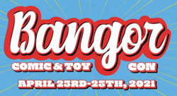 Bangor Comic & Toy Con 2021