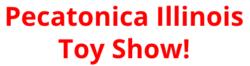 Pecatonica Illinois Toy Show 2021