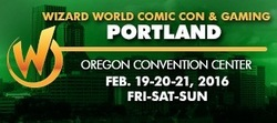 Wizard World Comic Con & Gaming Portland 2016
