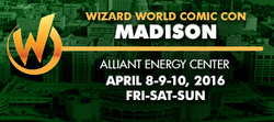 Wizard World Comic Con Madison 2016