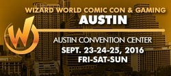 Wizard World Comic Con Austin 2016