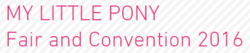 My Little Pony Fair and Convention 2016
