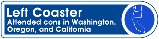 Left Coaster: Attended cons in Washington, Oregon, and California