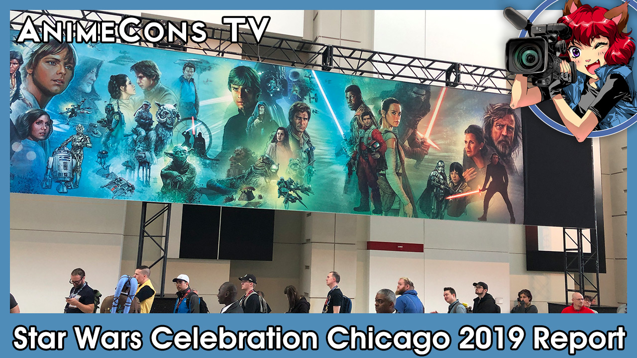 Star Wars Celebration Chicago 2019 Report